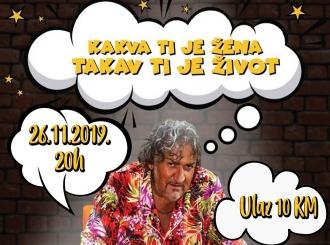 Kakva ti je žena, takav ti je život - HIT predstava Dragana Marinkovića Mace