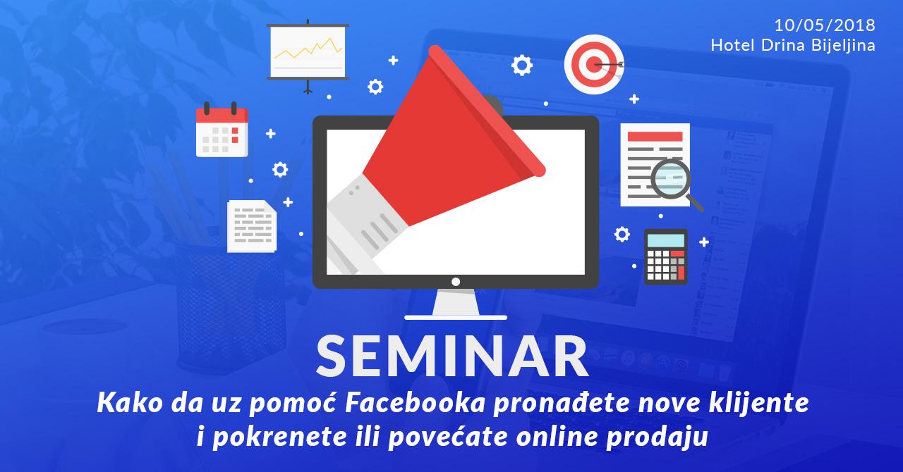 Bijeljina, SEMINAR: Kako da uz pomoć Facebooka pronađete nove klijente, pokrenete ili povećate online prodaju Hotel Drina