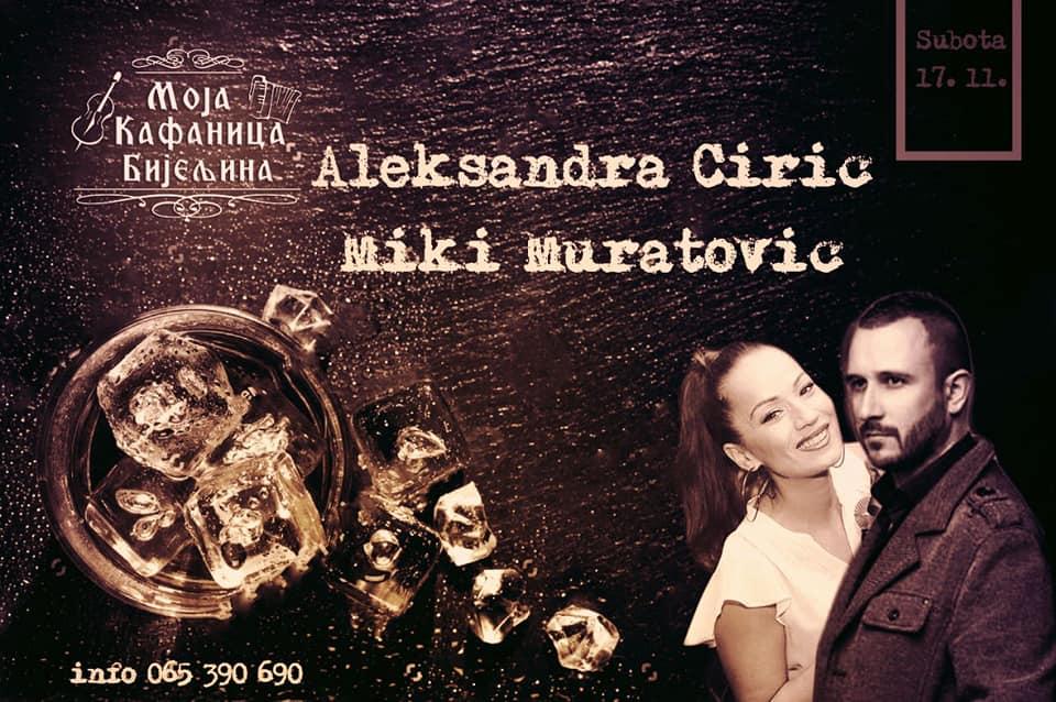 Aleksandra Ćirić i Miki Muratović
